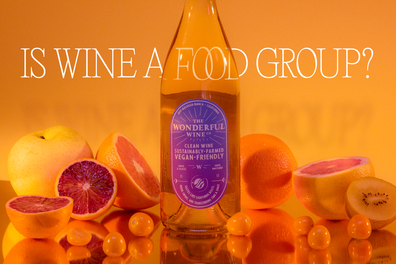 I Wonder…Is Wine a Food Group?